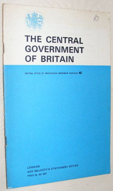 Image for The Central Government of Britain (Central Office of Information Reference Pamphlet no.40)