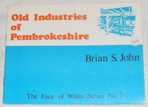 Image for Old Industries of Pembrokeshire (The Face of Wales Series No.2)