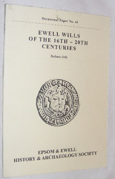 Image for Ewell Wills of the 16th-20th Centuries (Nonsuch Antiquarian Society Occasional Paper No.43)