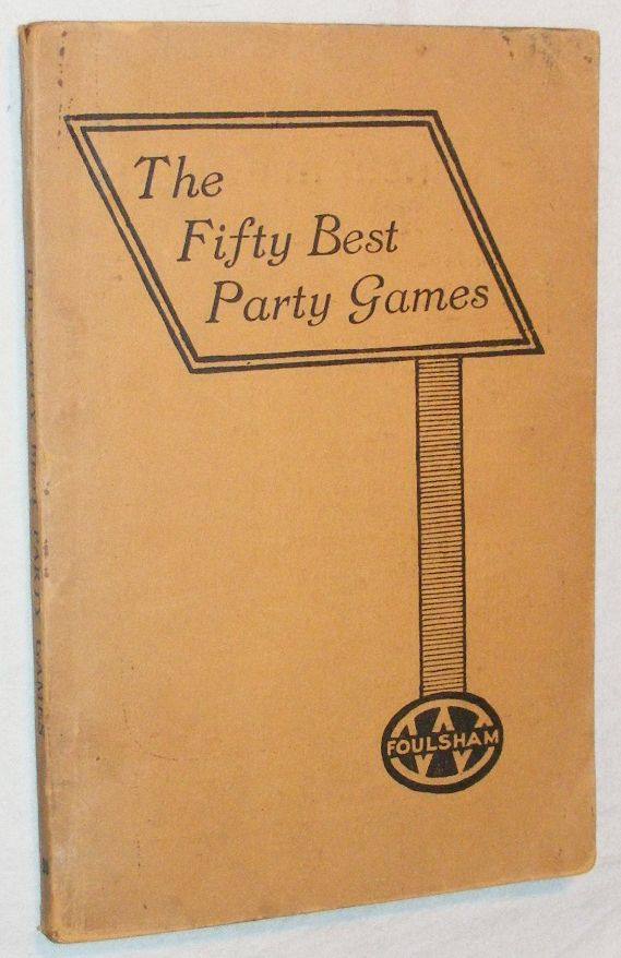 Image for The Fifty Best Party Games: an easy guide to indoor and outdoor party fun