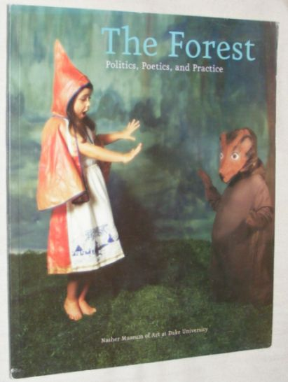 Image for The Forest: Politics, Poetics, Practice