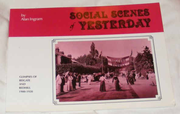 Image for Social Scenes of Yesterday: Glimpses of Reigate and Redhill, 1900-1920