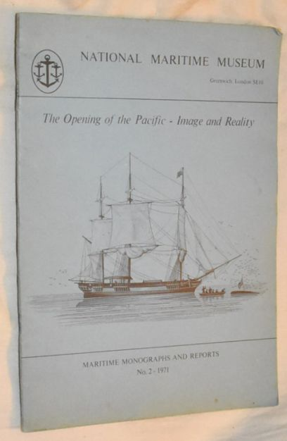 Image for The Opening of the Pacific: Image and Reality (Maritime Monographs and Reports no.2)