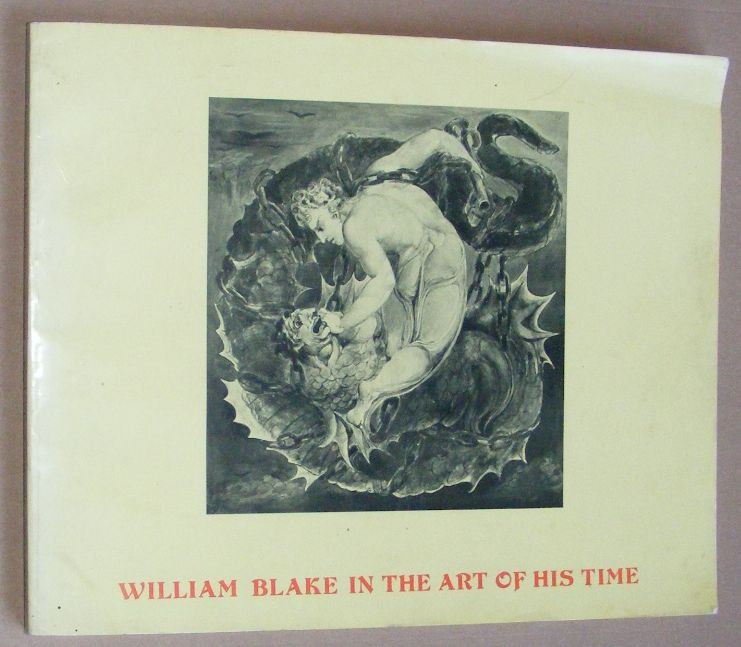 Image for William Blake in the Art of His Time: A Faculty-Graduate Student Project, University of California, Santa Barbara. University Art Galleries, University of California, Santa Barbara. February 24 - March 28, 1976
