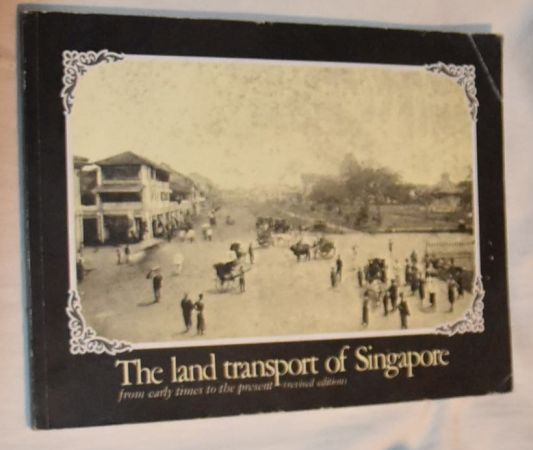 Image for The land transport of Singapore: from early times to the present