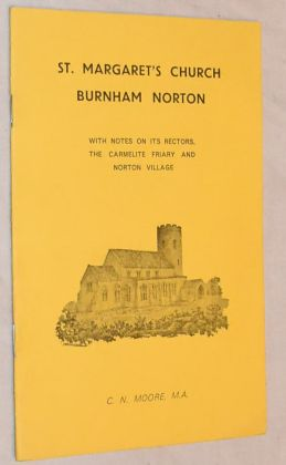 Image for St Margaret's Church, Burnham Norton, with notes on its Rectors, the Carmelite Friary and Norton Village