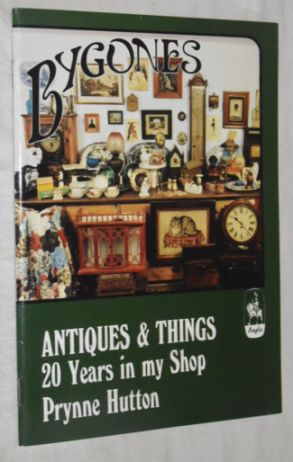 Image for Antiques and Things: Twenty Years in My Shop (Bygones)