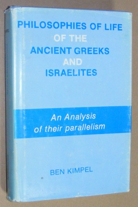 Image for Philosophies of Life of the Ancient Greeks and Israelites: An Analysis of Their Parallelism