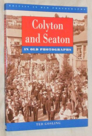 Image for Colyton and Seaton in Old Photographs (Britain in Old Photographs)