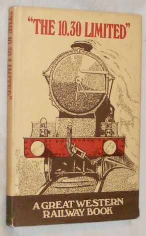 Image for The 10.30 Limited: a railway book for boys of all ages