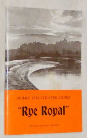 Image for Adams' Illustrated Guide: 'Rye Royal' with notes on the district