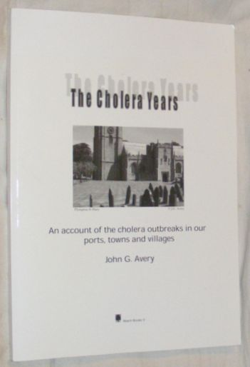 Image for The Cholera Years: An account of the cholera outbreaks in our ports, towns and villages