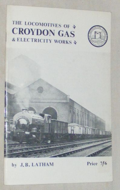 Image for The History of Croydon Gas and Electricity Works and Their Locomotives