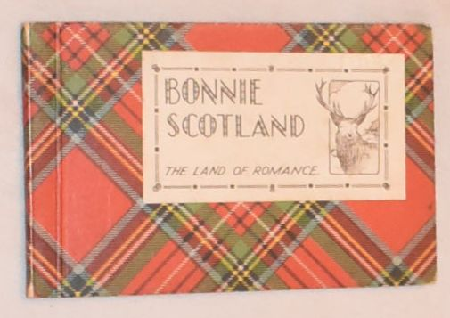 Image for Bonnie Scotland, the land of Romance: exclusive copyright photographs in photogravure of Scotland's rugged beauty