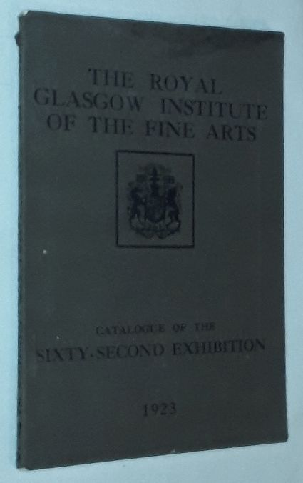 Image for The Royal Glasgow Institute of the Fine Arts Sixty-Second Annual Exhibition, McLellan Galleries Glasgow 1923