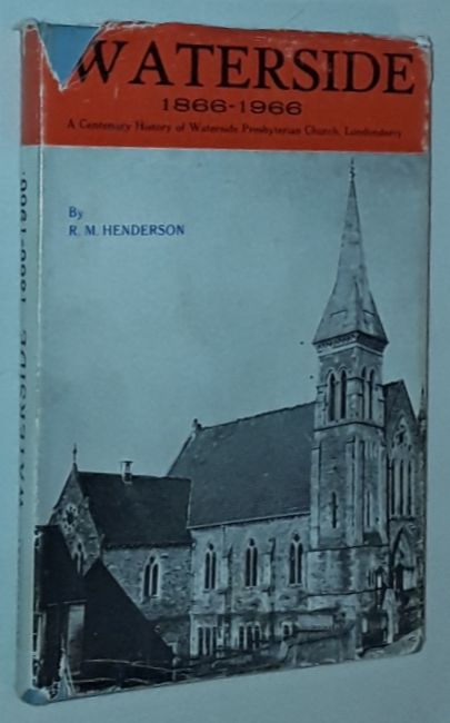 Image for Waterside 1866-1966: a centenary history of Waterside Presbyterian Church, Londonderry