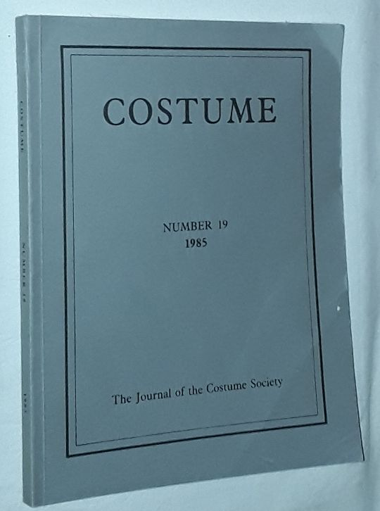 Image for Costume: the Journal of the Costume Society. No 19 1985