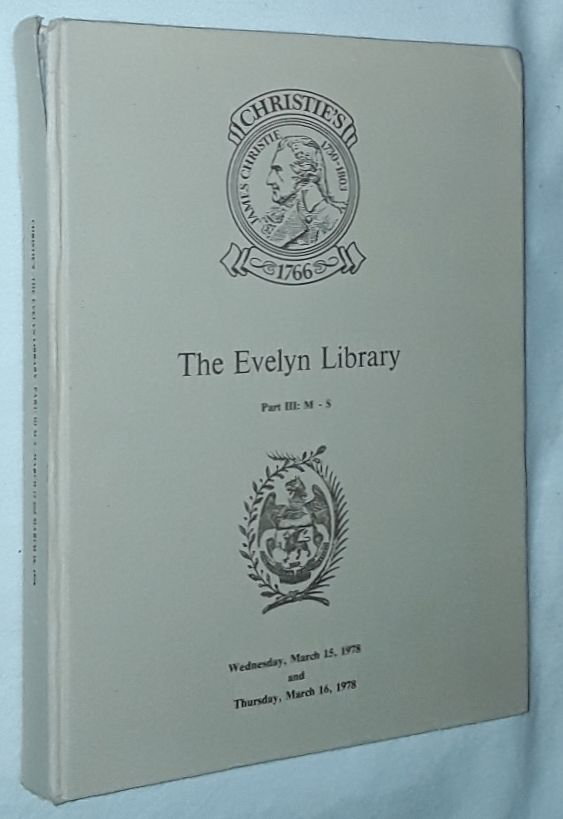 Image for The Evelyn Library, sold by order of the Trustees of the Wills of J H C Evelyn, deceased, and Major Peter Evelynm deceased. Part III M-S.