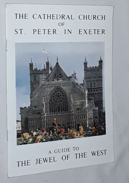 Image for The Cathedral Church of St Peter in Exeter, a guide to the Jewel of the West