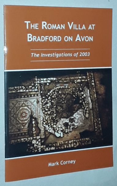 Image for The Roman Villa at Bradford on Avon, the investigations of 2003