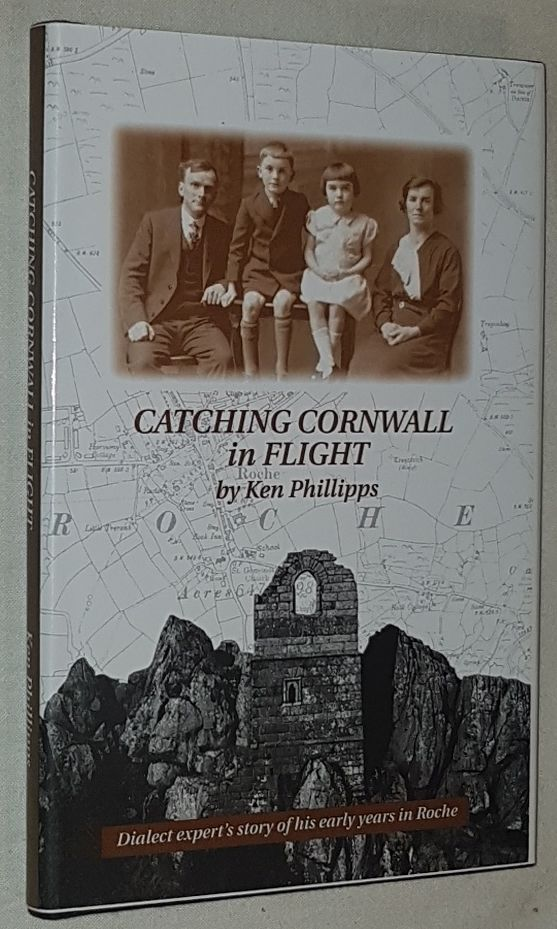 Image for Catching Cornwall in Flight: or, the bettermost class of people; a dialect expert's story of his early years in Roche