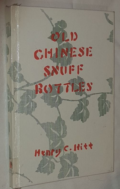 Image for Old Chinese Snuff Bottles: Notes, with a catalogue of a modest collection