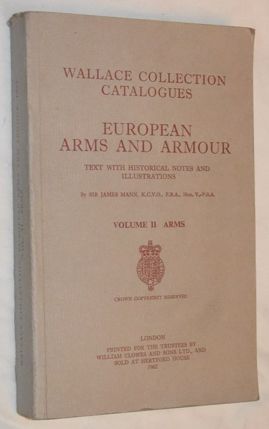 Image for European Arms and Armour Vol.II Arms: text with historical notes and illustrations (Wallace Collection Catalogues)