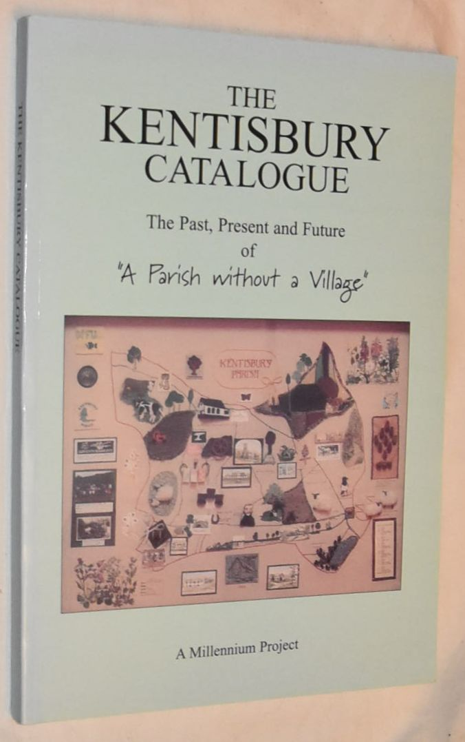Image for The Kentisbury Catalogue: the past, present and future of 'A Parish without a Village'