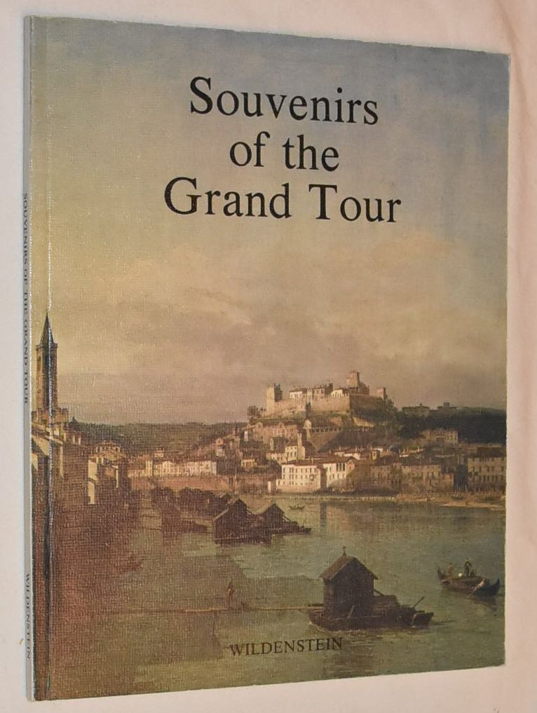 Image for Souvenirs of the Grand Tour: a loan exhibition from National Trust collections in aid of the Trust's Conservation Fund 20 October - 1 December 1982