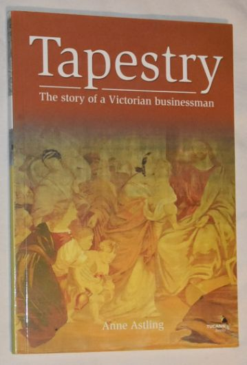 Image for Tapestry: the story of a Victorian businessman