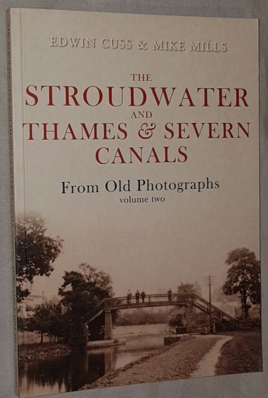 Image for The Stroudwater and Thames & Severn Canals from old photographs Volume two