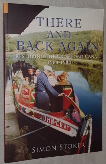 Image for There and Back Again: restoring the Cromford Canal 1968-1988