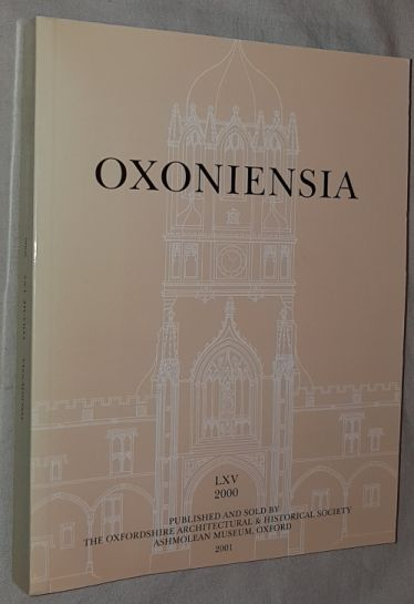 Image for Oxoniensia Volume LXV 2000: a journal dealing with the archaeology, history and architecture of Oxford and its neighbourhood
