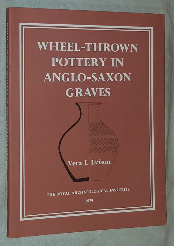 Image for A Corpus of Wheel-thrown Pottery in Anglo-Saxon Graves