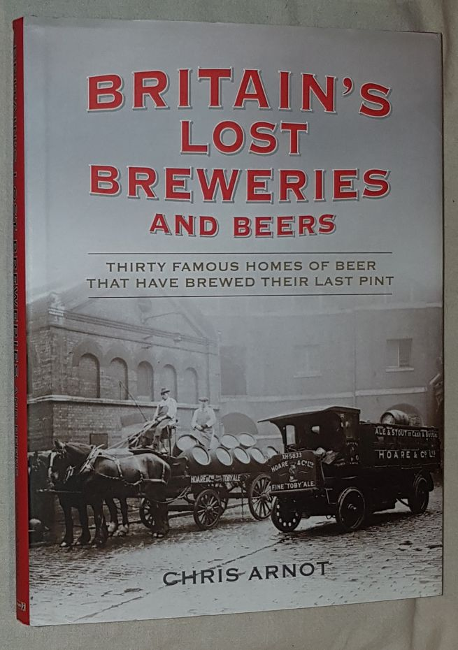 Image for Britain's Lost Breweries and Beers: thirty famous homes of beer that have brewed their last pint