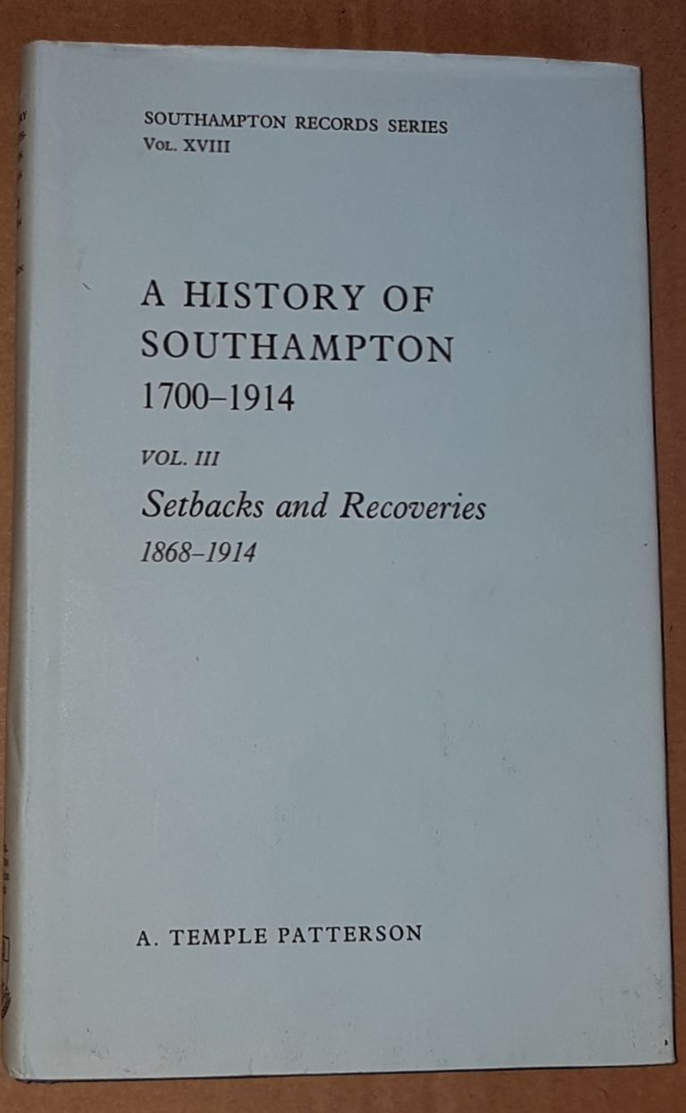 Image for A History of Southampton 1700-1914, Volume 3: Setbacks and Recoveries, 1868-1914 (Southampton Records Series Vol.XVIII)