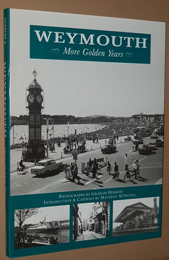 Image for Weymouth: More golden years. A companion volume to Weymouth: the golden years
