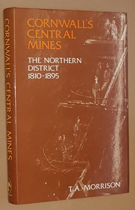 Image for Cornwall's Central Mines: the Northern District 1810-1895