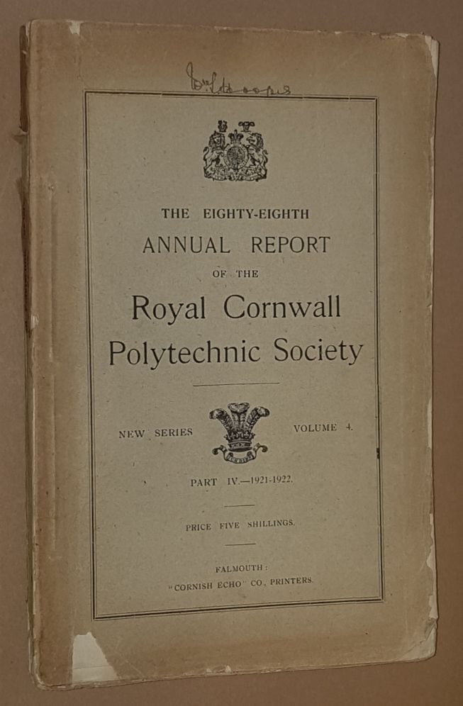 Image for The Eighty-eighth Annual Report of the Royal Cornrwall Polytechnic Society, New Series Volume 4, Part IV 1921-1922