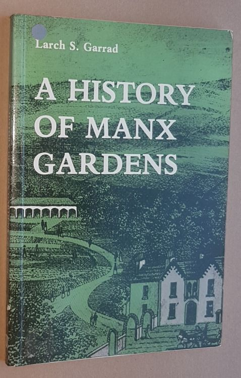 Image for A History of Manx Gardens and Gardening in the Isle of Man