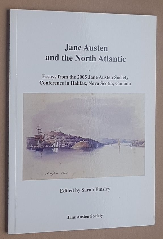 Image for Jsne Austen and the North Atlantic: essays from the 2005 Jane Austen Society Conference in Halifax, Nova Scotia, Canada