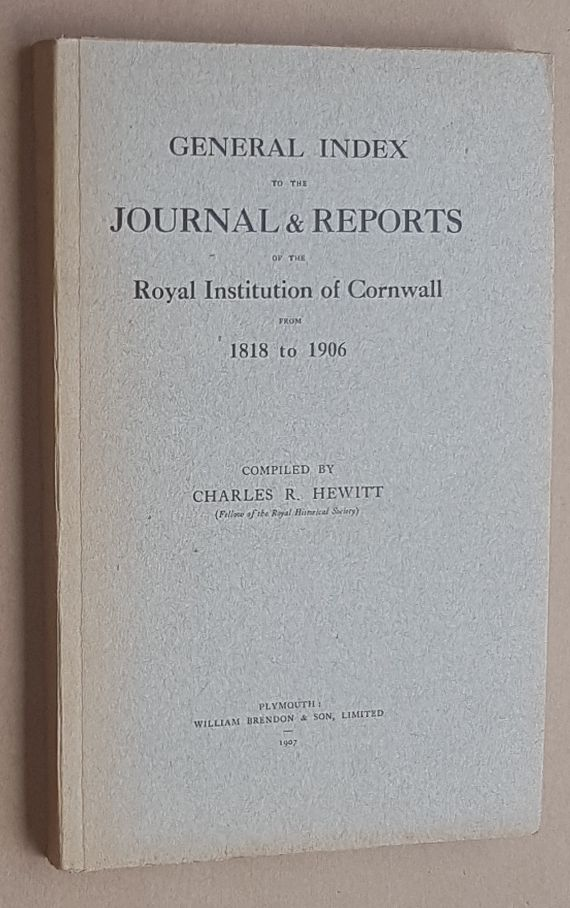 Image for General Index to the Journal & Reports of the Royal Institution of Cornwall from 1818 to 1906
