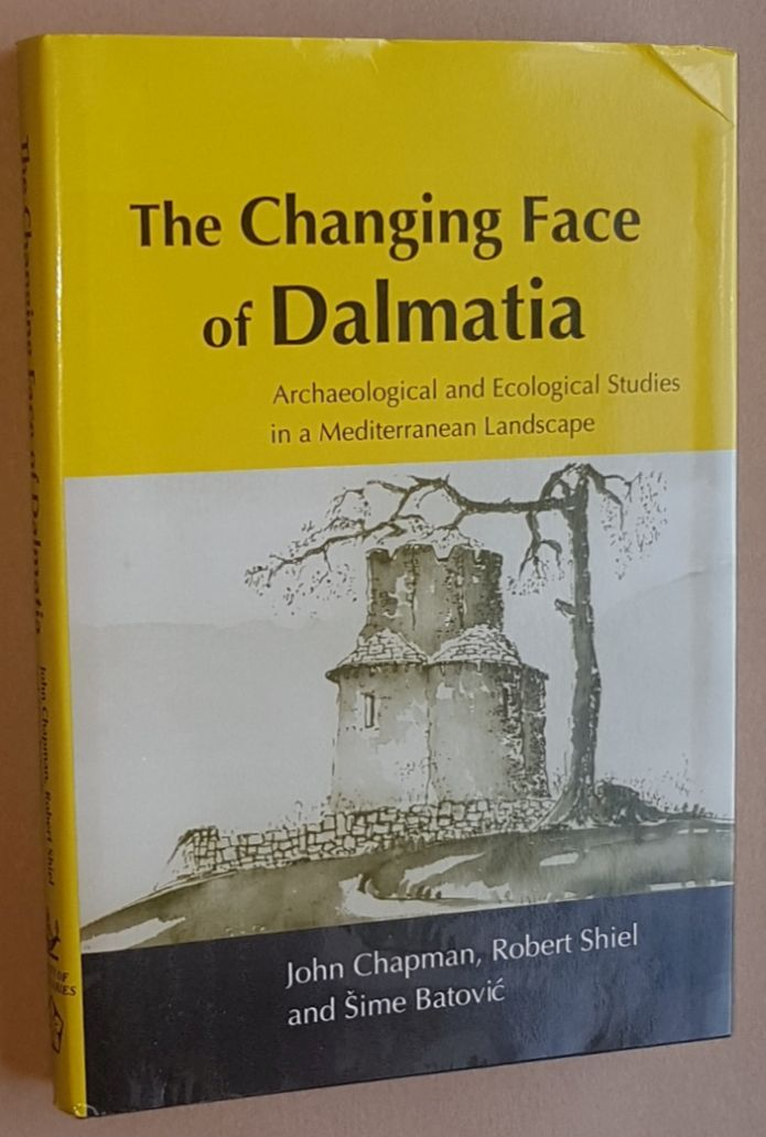 Image for The Changing Face of Dalmatia: Archaeological and Ecological Studies in a Mediterranean Landscape (Reports of the Research Committee of the Society of Antiquaries of London no.54)