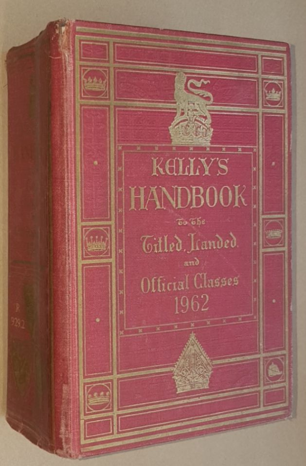 Image for Kelly's Handbook to the Titled, Landed and Official Classes 1962, Eighty-eighth annual edition
