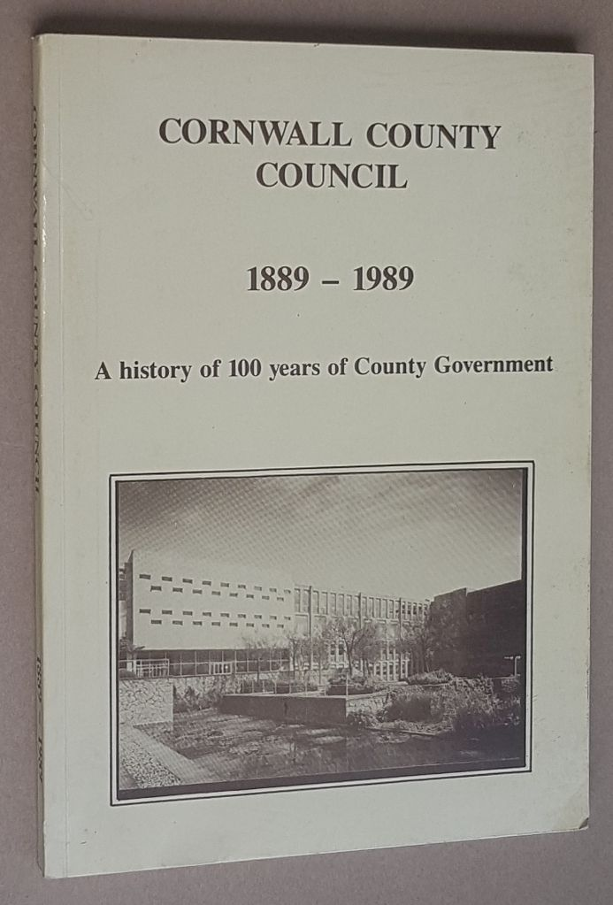 Image for Cornwall County Council 1889-1989: a history of 100 years of county government