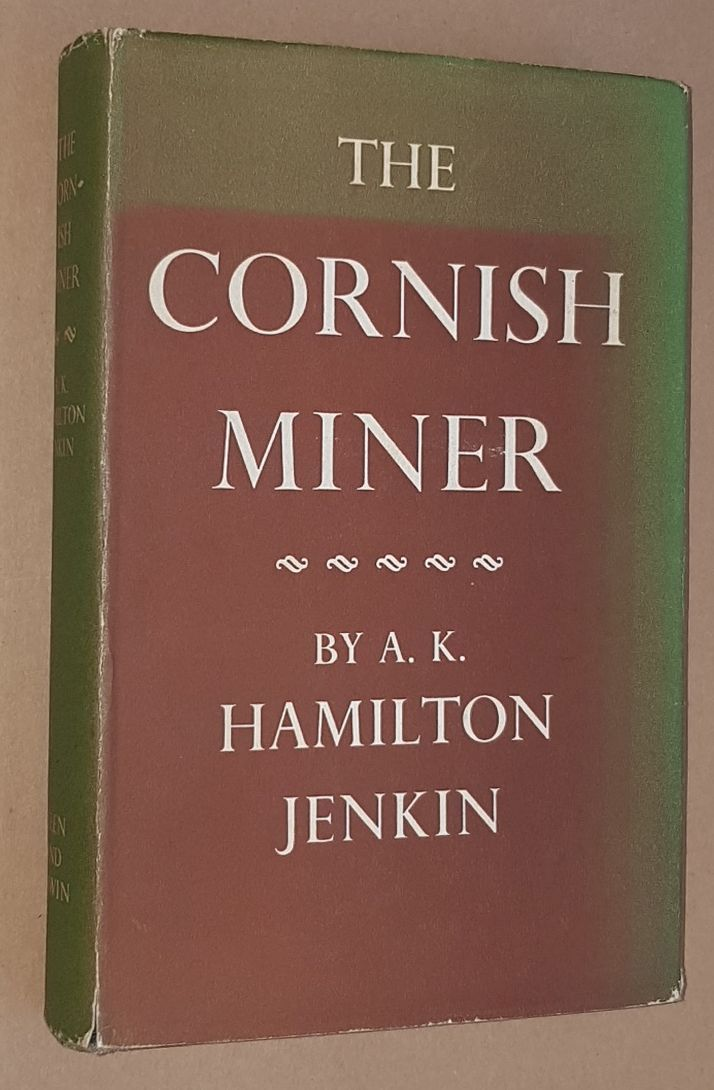 Image for The Cornish Miner: an acciunt of his life above and underground from early times