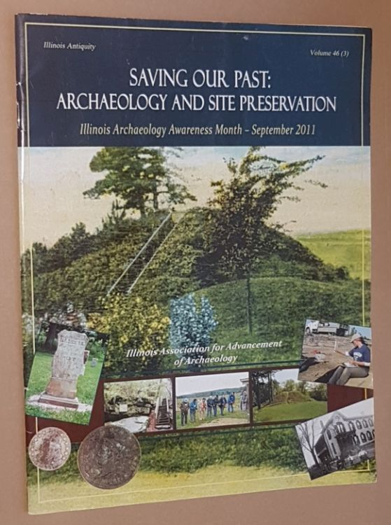Image for Illinois Antiquity Volume 46 (3). Saving Our Past: Archaeology and Site Preservation