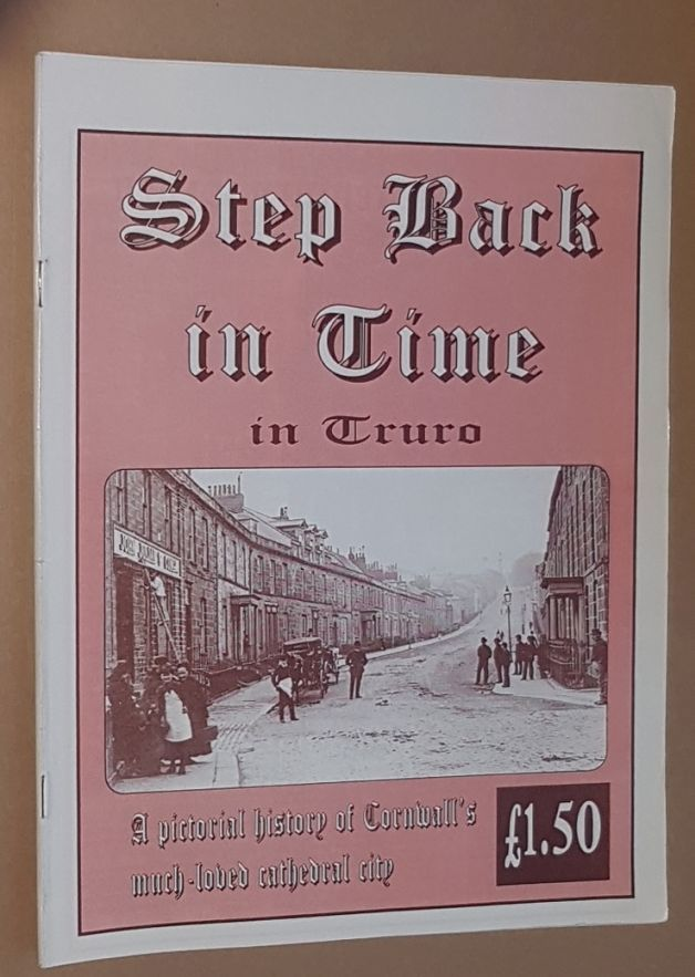 Image for Step Back in Time in Truro: a pictorial history of Cornwall's much-loved cathedral city