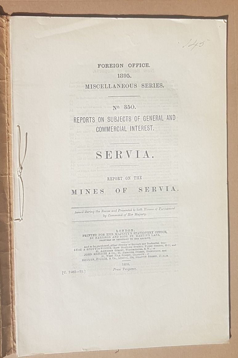 Image for Servia. Report on the Mines of Servia. (Foreign Office 1895 Miscellaneous Series. No.350: Reports on Subjects of General and Commercial Interest)
