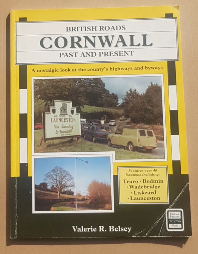 Image for British Roads Past and Present: Cornwall. A nostalgic look at the vcounty's highways and byways